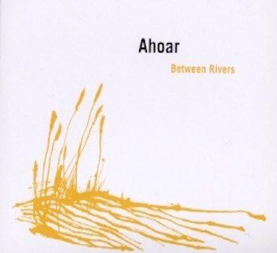 Ahoar – Between Rivers