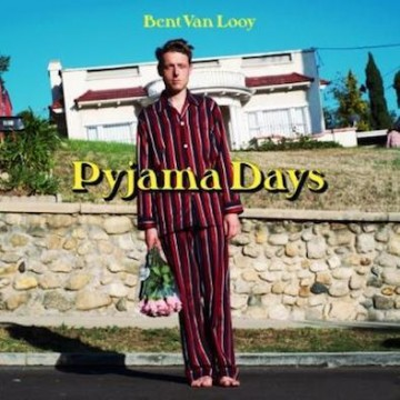 Bent Van Looy – Pyjama Days