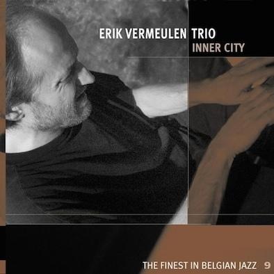 Erik Vermeulen Trio – Inner City