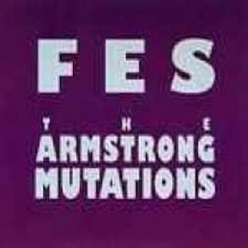 FES* ‎– The Armstrong Mutations