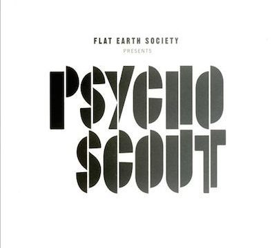 Flat Earth Society_Psycho Scout