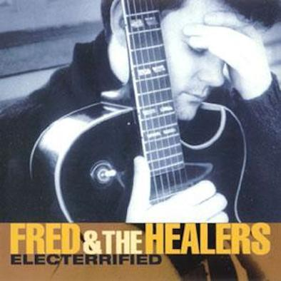 Fred and the Healers - Electerrified
