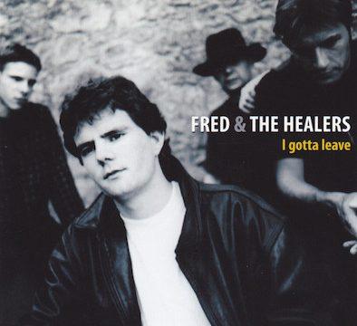 Fred and the healers – I Gotta Leave