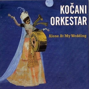 Kočani Orkestar* ‎– Alone At My Wedding
