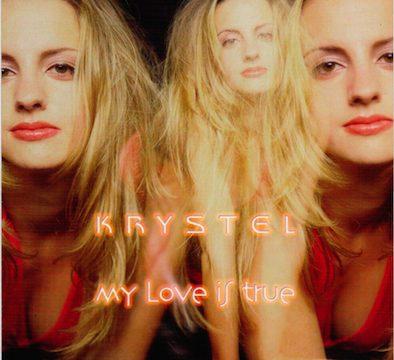 Krystel - My love is true