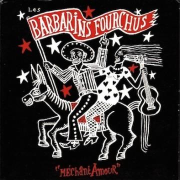 Les Barbarins Fourchus – Méchant Amour