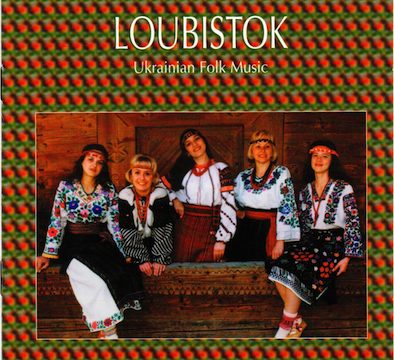 Loubistok - Ukrainian Folk Music