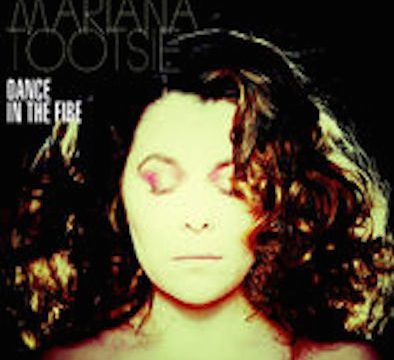 Mariana Tootsie - Dance in the Fire
