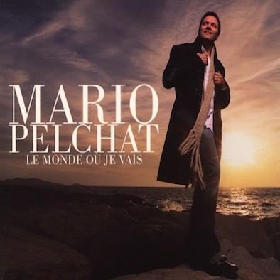 Mario Pelchat - le monde ou je vais
