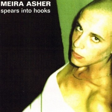 Meira Asher ‎– Spears Into Hooks
