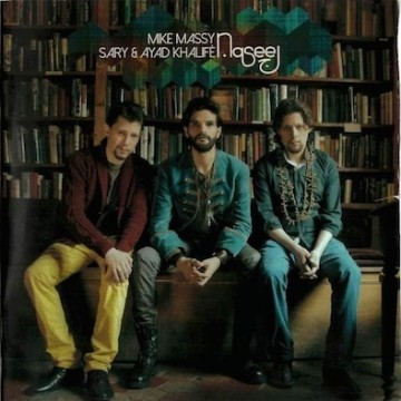 Mike Massy*, Sary* & Ayad Khalife* – Naseej