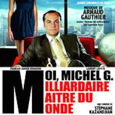 Moi Michel G, Milliardaire Maitre du Monde BO