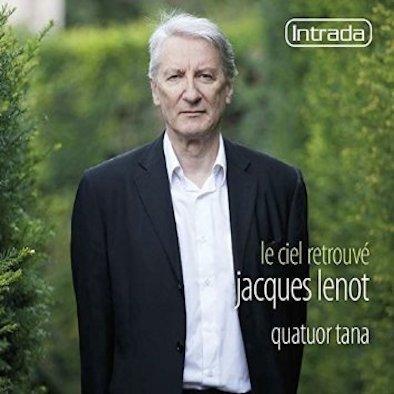 Quatuor Tana - Jacques Lenot - Le ciel retrouvé