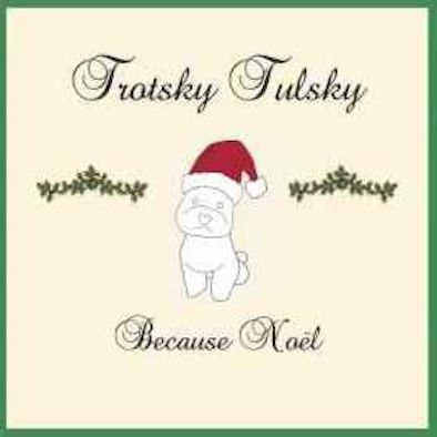TROTSKY TULSKY - BECAUSE NOEL
