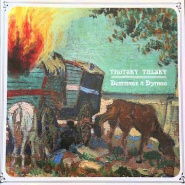 TROTSKY TULSKY – DOMMAGE À DJANGO