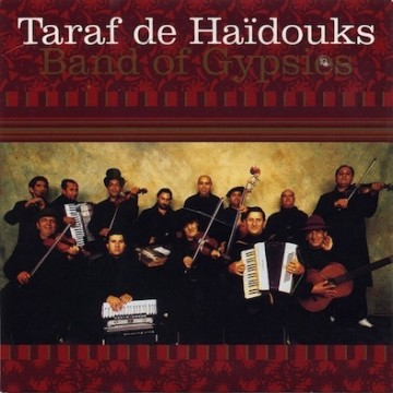 Taraf de Haïdouks ‎– Band Of Gypsies