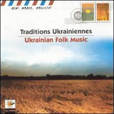 Traditions Ukrainiennes - Ukrainian Folk Music