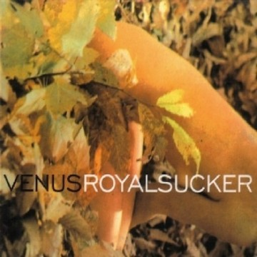 Venus ‎– Royal Sucker