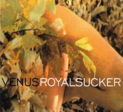 Venus – Royal Sucker