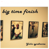 Yoko Syndrome_Big time finish