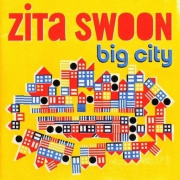Zita Swoon ‎– Big City