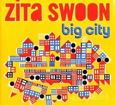 Zita Swoon – Big City