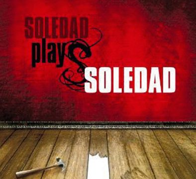 soledad plays soledad