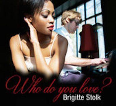 Brigitte Stolk - who do you love