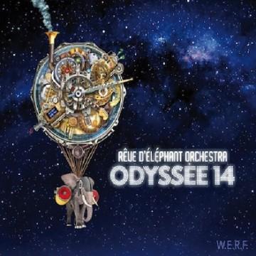 Rêve d'éléphant Orchestra :Odyssée 14