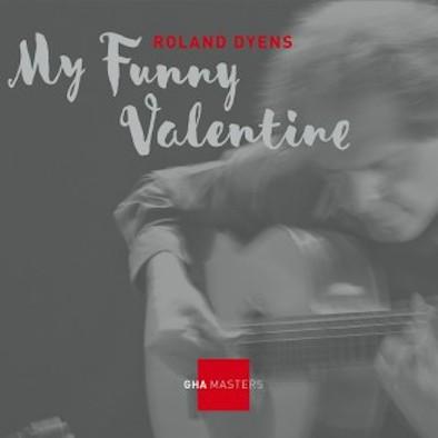 Roland Dyens : My Funny Valentine