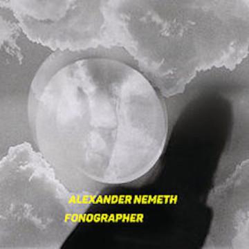 Alexander Nemeth – Fonographer