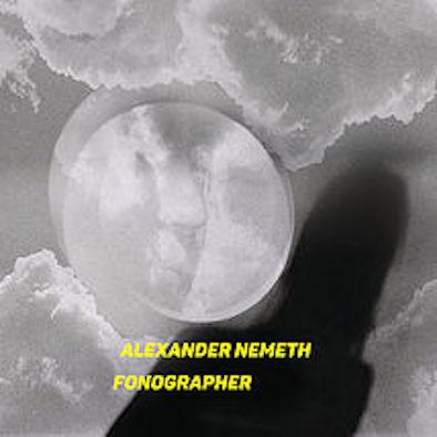 Alexander Nemeth - Fonographer