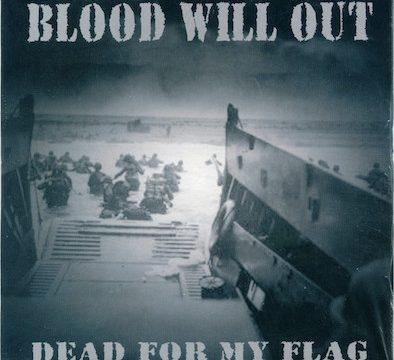 Blood Will Out – Dead For My Flag