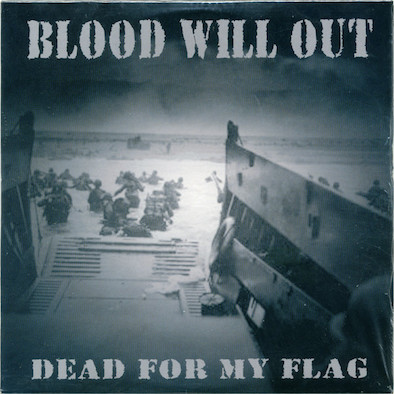 Blood Will Out ‎– Dead For My Flag