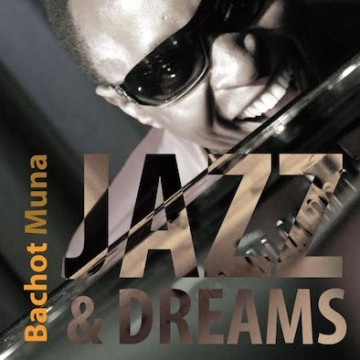 Bachot Muna – Jazz & Dreams