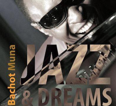 Bachot Muna - Jazz & Dreams