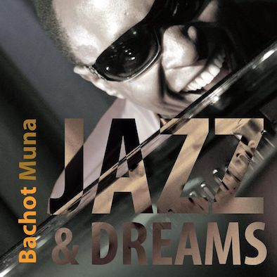 Bachot Muna - Jazz & Dreams