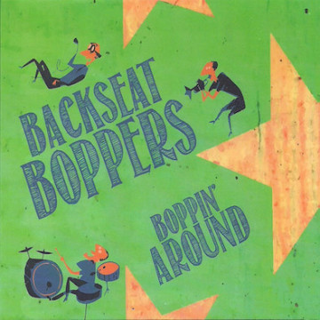 Backseat Boppers ‎– Boppin' Around