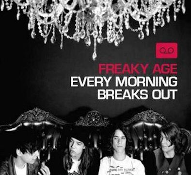 Freaky Age – Every Morning Breaks Out