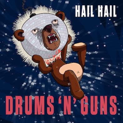 Drums 'n' Guns - Hail Hail