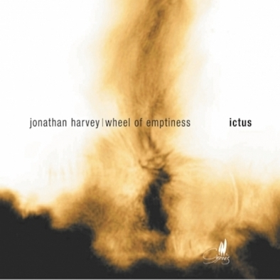 Ictus - JONATHAN HARVEY - WHEEL OF EMPTINESS