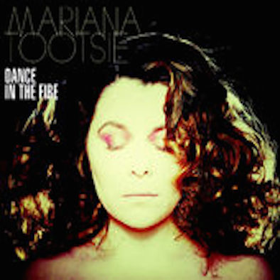Mariana Tootsie - Dance in the Fire
