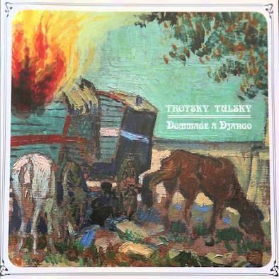 TROTSKY TULSKY - DOMMAGE À DJANGO