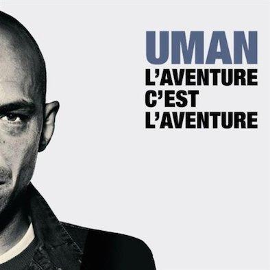Uman_LAventureCestLAventure