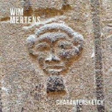 Wim Mertens – Charaktersketch