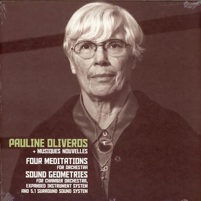 Pauline Oliveros + Musiques Nouvelles – Four Meditations : Sound Geometries