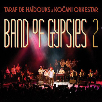 Taraf de Haïdouks & Kočani Orkestar* ‎– Band Of Gypsies 2