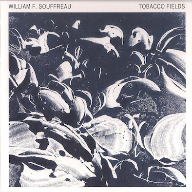 William F. Souffreau* ‎– Tobacco Fields